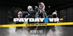 『PAYDAY 2: VR』正式リリース、『PAYDAY2』購入済みなら無料でインストール可能